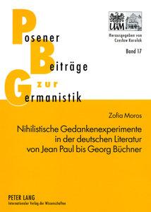 Nihilistische Gedankenexperimente in der deutschen Literatur von