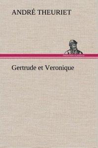 Gertrude et Veronique