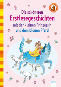Die schönsten Erstlesegeschichten mit der kleinen Prinzessin und
