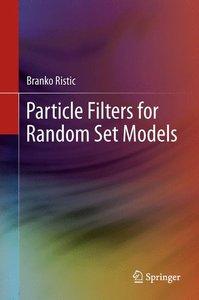 Particle Filters for Random Set Models
