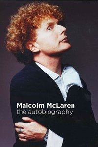 Malcolm McLaren: The Autobiography