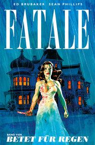 Fatale 4 - Betet für Regen