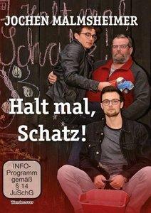 Jochen Malmsheimer: Halt mal, Schatz!