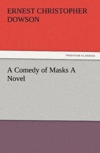 A Comedy of Masks A Novel