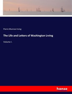 The Life and Letters of Washington Lrving