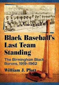 Black Baseball\'s Last Team Standing: The Birmingham Black Baron