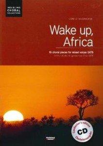 Wake up, Africa. Chorleiterausgabe inkl. AudioCD