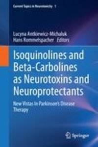 Isoquinolines And Beta-Carbolines As Neurotoxins And Neuroprotec