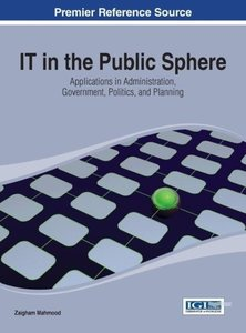 It in the Public Sphere: Applications in Administration, Governm