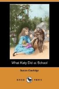 What Katy Did at School (Dodo Press)