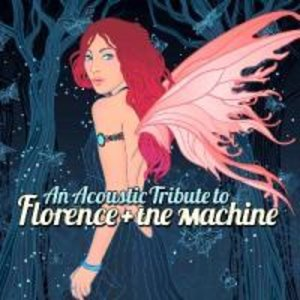 An Accoustic Tribute To Florence+The Machine