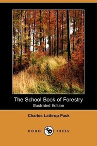 The School Book of Forestry (Illustrated Edition) (Dodo Press)