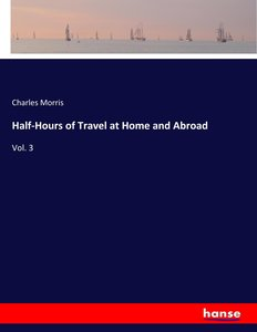Half-Hours of Travel at Home and Abroad