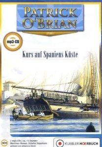 Aubrey-Maturin 01. Kurs auf Spaniens Küste