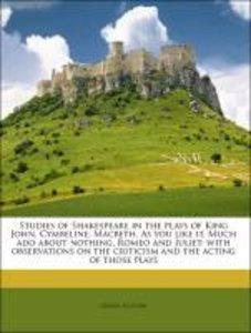 Studies of Shakespeare in the plays of King John, Cymbeline, Mac