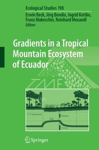Gradients in a Tropical Mountain Ecosystem of Ecuador