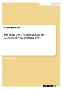 Zur Frage der Unabhängigkeit der Reichsbank von 1930 bis 1937