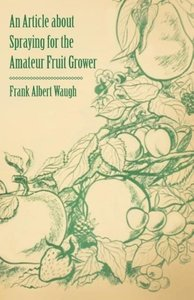 An Article about Spraying for the Amateur Fruit Grower