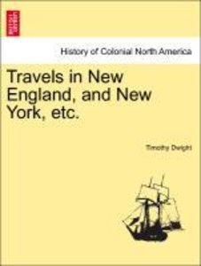 Travels in New England, and New York, etc. Vol. II