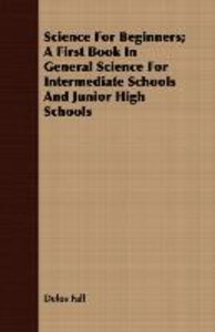 Science For Beginners; A First Book In General Science For Inter