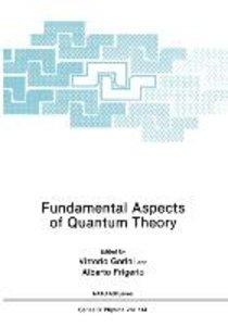 Fundamental Aspects of Quantum Theory