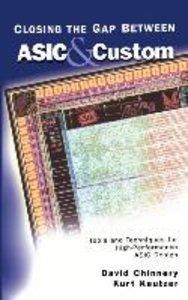 Closing the Gap Between ASIC & Custom