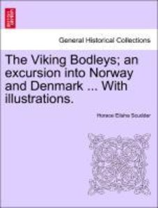 The Viking Bodleys; an excursion into Norway and Denmark ... Wit