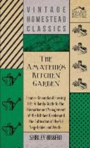 The Amateur's Kitchen Garden - Frame-Ground And Forcing Pit
