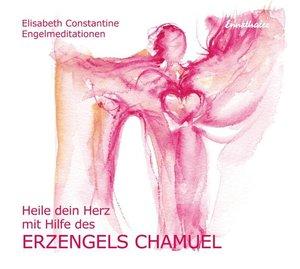 Heile dein Herz mit Hilfe des Erzengels Chamuel. CD