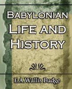 Babylonian Life and History - 1891