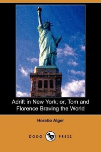 Adrift in New York; Or, Tom and Florence Braving the World (Dodo