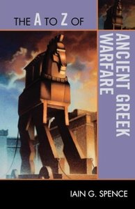 A to Z of Ancient Greek Warfare