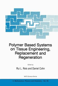 Polymer Based Systems on Tissue Engineering, Replacement and Reg