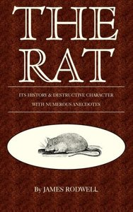 The Rat; Its History & Destructive Character
