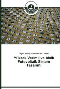 Yüksek Verimli ve Akilli Fotovoltaik Sistem Tasarimi