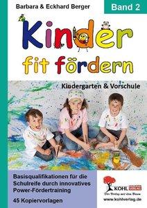 Kinder fit fördern / Band 2 Kindergarten und Vorschule