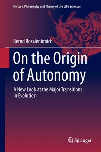 The Origin of Autonomy and the Major Transitions in Evolution
