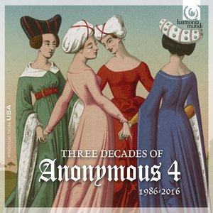 3 Decades Of Anonymous 4: 1986-2016