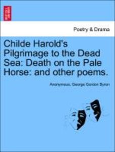 Childe Harold's Pilgrimage to the Dead Sea: Death on the Pale Ho