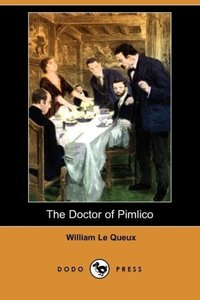 The Doctor of Pimlico (Dodo Press)