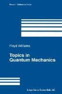 Topics in Quantum Mechanics
