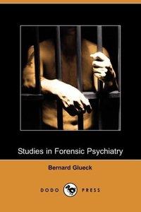 Studies in Forensic Psychiatry (Dodo Press)