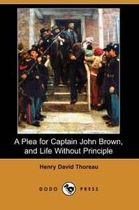 A Plea for Captain John Brown, and Life Without Principle (Dodo