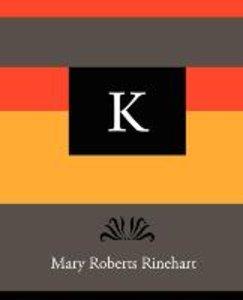 K - Mary Roberts Rinehart
