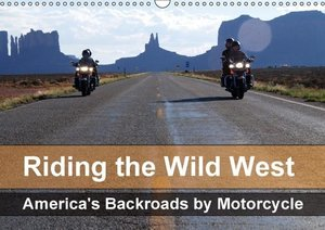 Kaercher, M: Riding the Wild West - America's Backroads by M