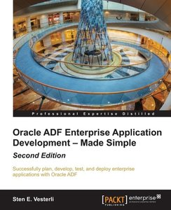 Oracle ADF Enterprise Application Development - Made Simple, Sec