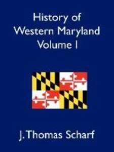 History of Western Maryland Vol. I