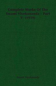 Complete Works of the Swami Vivekananda - Part V (1919)