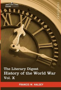 The Literary Digest History of the World War, Vol. X (in Ten Vol