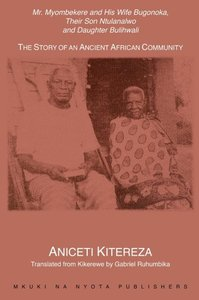 Mr. Myombekere and his Wife Bugonoka, Their Son Ntulanalwo and D